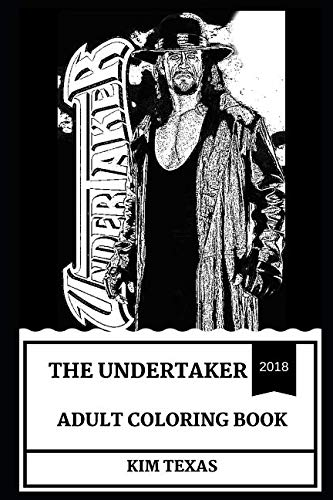The Undertaker Adult Coloring Book: Legendary WWE Star and Macabre Horror Wrestler, Great Showman and WWE Authority Inspired Adult Coloring Book (The Undertaker Books) -