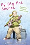 My Big Fat Secret, Lynn R. Schechter, 1433805413