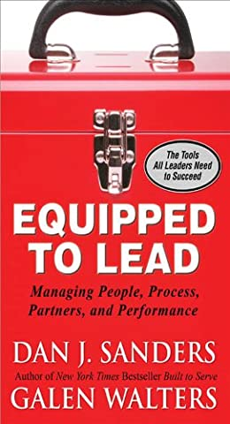 Equipped to Lead: Managing People, Partners, Processes, and Performance (Built Sander)