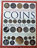 Coins & Coin Collecting (The Complete Illustrated Guide to)