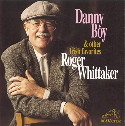 Danny Boy And Other Irish Favorites (The Best Of Roger Whittaker)