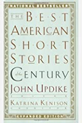 The Best American Short Stories of the Century by Updike, John, Kenison, Katrina Expanded Edition (2000)