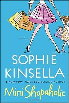 Mini Shopaholic: A Novel (Shopaholic Series) 9780385342049 Contemporary Fiction (Books) at amazon