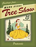 Mark Ryden: The Tree Show by Mark Ryden front cover