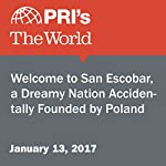 Welcome to San Escobar, a Dreamy Nation Accidentally Founded by Poland | The World Staff