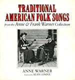 Traditional American Folk Songs from the Anne and Frank Warner Collection, Anne Warner, 0815601859