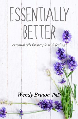 Essentially Better: essential oils for people with feelings