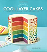 BY Olofson, Ceri ( Author ) [ COOL LAYER CAKES: 50 DELICIOUS AND AMAZING LAYER CAKES TO BAKE AND DECORATE ] Sep-2014 [ Paperback ]