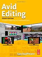 Avid Editing, Fourth Edition: A Guide for Beginning and Intermediate Users Front Cover