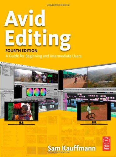 [PDF] Avid Editing, Fourth Edition: A Guide for Beginning and Intermediate Users Free Download | Publisher : Focal Press | Category : Computers & Internet | ISBN 10 : 0240810805 | ISBN 13 : 9780240810805