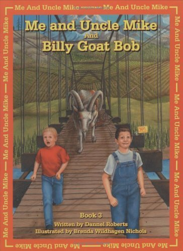 Me And Uncle Mike And Billy Goat Bob (Me and Uncle Mike) by Dannel Roberts (2002-10-30)
