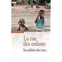 La rue des enfants, les enfants des rues: Yaoundé et Antananarivo (Anthropologie)