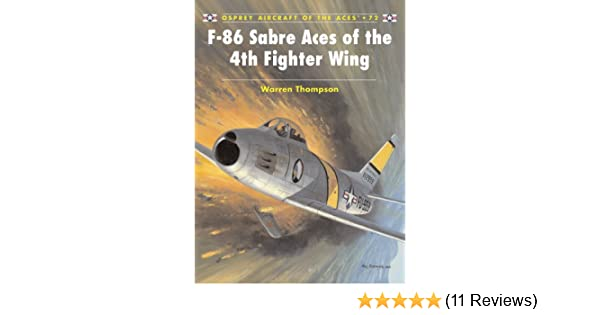 F-86 Sabre Aces of the 4th Fighter Wing