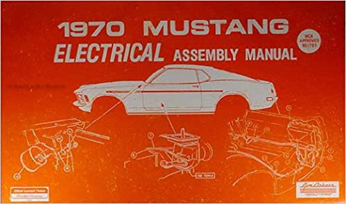 1970 ford mustang electrical wiring assembly manual reprint: ford:  amazon.com: books  amazon.com