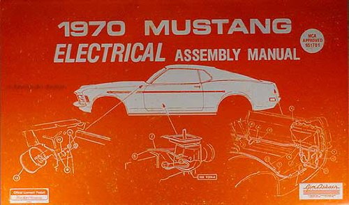 (1970 Ford Mustang Electrical Wiring Assembly Manual Reprint)