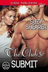 The Club 5: Submit (Siren Publishing Classic)