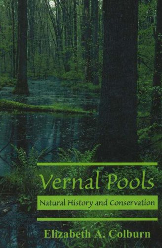 Vernal Pools: Natural History and Conservation