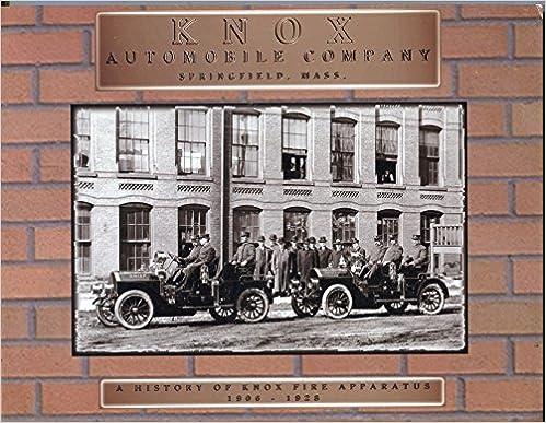 Knox Automobile Company Springfield Mass. A History of Knox Fire Apparatus 1906-1928