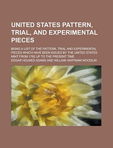 Edgar Mint (United States pattern, trial, and experimental pieces; being a list of the pattern, trial and experimental pieces which have been issued by the United States mint from 1792 up to the present time)