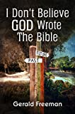 Free eBook - I Don t Believe God Wrote The Bible