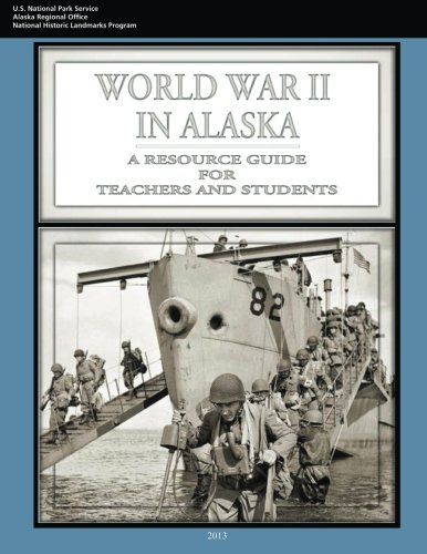 World War II In Alaska: A Resource Guide for Teachers and Students