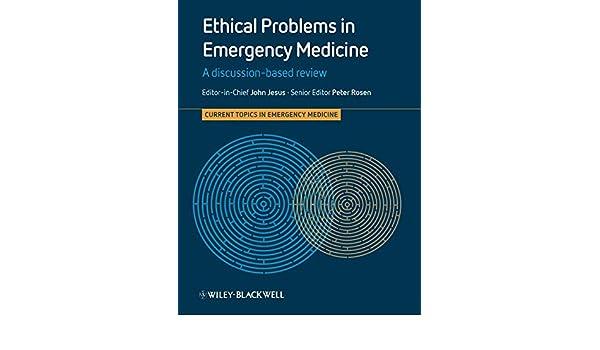 ethical problems in emergency medicine adams james grossman shamai rosen peter jesus john derse arthur r wolfe richard