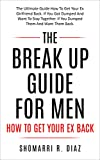 The Break Up Guide For Men How To Get Your Ex Back: The Ultimate Guide How To Get Your Ex Girlfriend Back. If You Got Dumped And Want To Stay Together. ... your ex back, break up, get your ex back