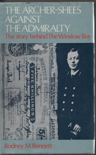 The Archer-Shees Against the Admiralty: The Story Behind the Winslow Boy by Rodney M. Bennett (1973-03-01)