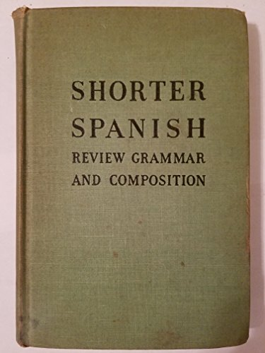 Shorter Spanish: Review Grammar and Composition (6th Printing, 1944) -