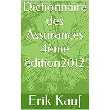Dictionnaire des Assurances - 4ème édition - 2012 (French Edition)