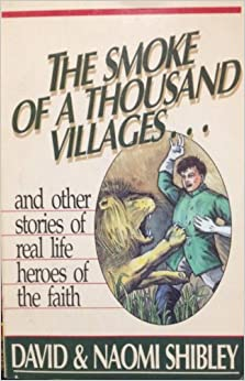 Book The Smoke of a Thousand Villages...and Other Stories of Real Life Heroes of the Faith