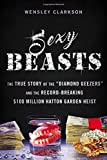 img - for Sexy Beasts: The True Story of the