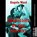 Threesome at the Convent: A Barely Legal Sex MFM Threesome Erotica Story (Angela's Hardcore Stories) | Angela Ward