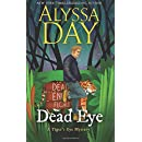 Dead Eye: A Tiger's Eye Mystery (Tiger's Eye Mysteries) (Volume 1)