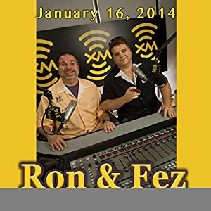 Ron & Fez, Jesse Joyce and Mike Vecchione, January 16, 2014 Radio/TV Program
