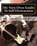 img - for My Very Own Guide To Self Destruction book / textbook / text book
