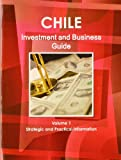 Chile Investment and Business Guide, IBP USA, 1438767307