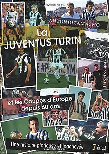 La Juventus Turin et Les Coupes d'Europe depuis 60 ans : une histoire glorieuse et inachevée