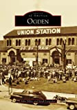 img - for Ogden (Images of America: Utah) book / textbook / text book