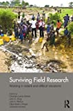 Surviving Field Research : Working in Violent and Difficult Situations, , 0415489342