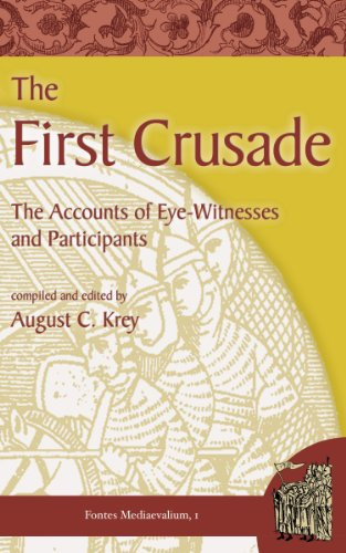 The First Crusade: The Accounts of Eye-Witnesses and Participants (Fontes Mediaevalium Book 1)