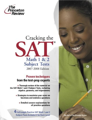 Series World 2008 College - Cracking the SAT Math 1 and 2 Subject Tests, 2007-2008 Edition (College Test Preparation)