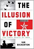 The Illusion of Victory, Ian Bickerton, 0522856152