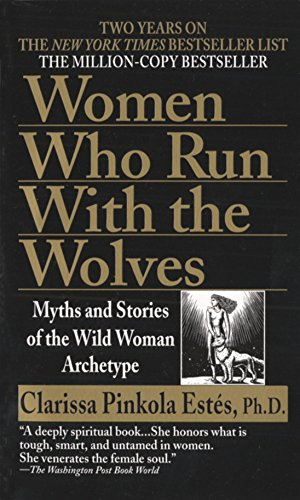 Women Who Run with the Wolves: Myths and Stories of the Wild Woman Archetype (Best Looking Vagina Ever)