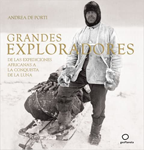 Grandes exploradores (Ilustrados -Lonely Planet)