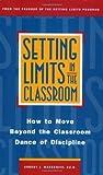 Setting Limits in the Classroom, Robert J. Mackenzie, 0761500332