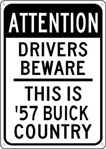 1957 57 BUICK SUPER Drivers Beware Sign - 10 x 14 Inches