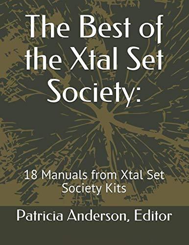 The Best of the Xtal Set Society:: 18 Manuals from Xtal Set Society Kits