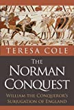 The Norman Conquest: William the Conqueror's Subjugation of England