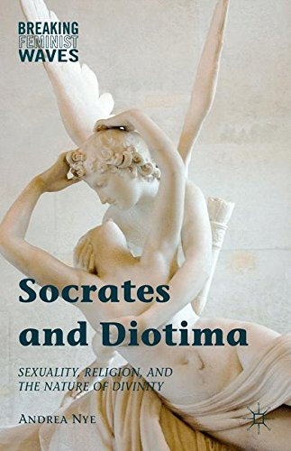 Socrates and Diotima: Sexuality, Religion, and the Nature of Divinity (Breaking Feminist Waves)